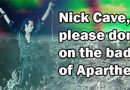 Zürich: Nick Cave, please don't play on the bad seeds of Apartheid!