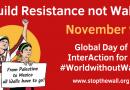 Build Resistance not Walls! 9. November – Weltweiter InterAction-Tag für eine #WeltohneMauern