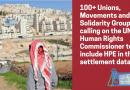 Mehr als 100 Gewerkschaften, Bewegungen und Solidaritätsgruppen fordern die Aufnahme von HPE in die UN-Siedlungsdatenbank